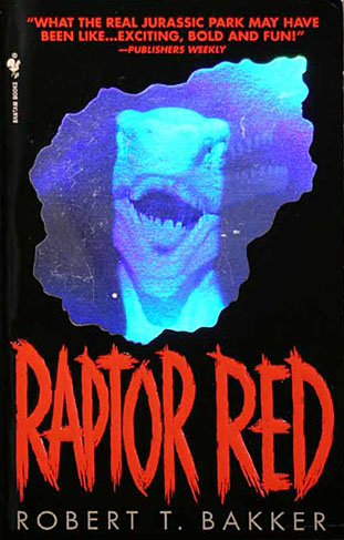 an analysis of raptor red a novel by robert t bakker Robert bakker's raptor red is unlike most dinosaur fiction because it is told from the point of a female utahraptor, a concept unusual for books of this type.